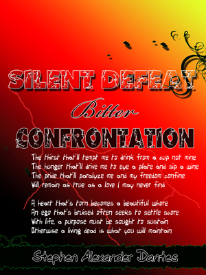 Silent Defeat Bitter Confrontation by Stephen A. Dantes